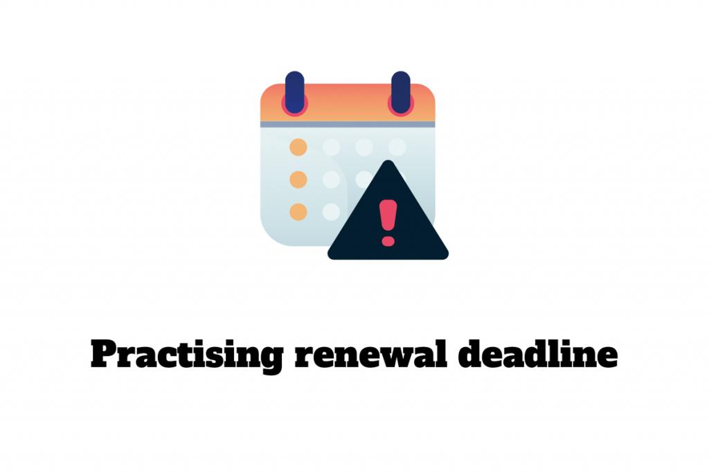 Practising renewal deadline 20 November 2020